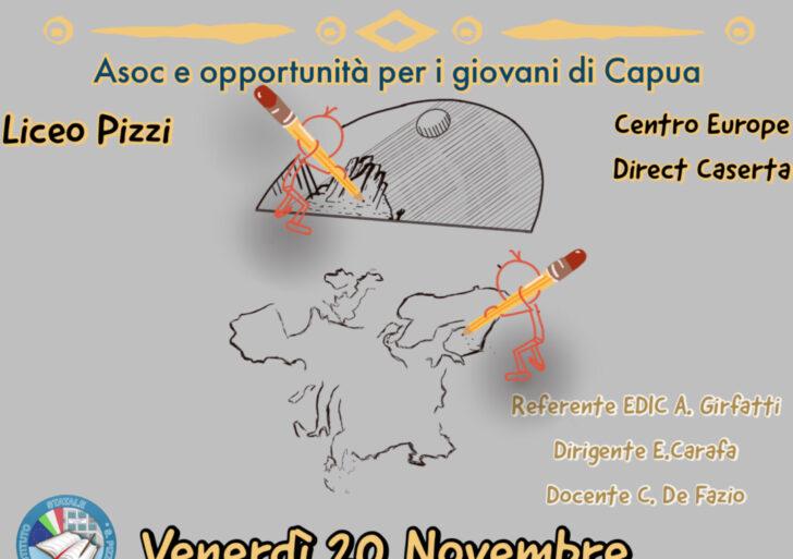 """Il Liceo Statale Pizzi di Capua organizza in collaborazione col Centro EDIC: """"L'Europa intorno a me. ASOC e opportunità per i giovani di Capua!"""""""