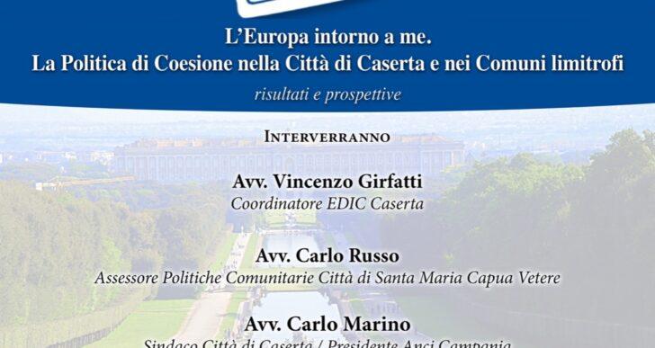 L' Europa intorno a me. La politica di Coesione nella città di Caserta e nei comuni limitrofi: risultati e prospettive – 21 dicembre 2020