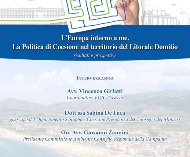 L' Europa intorno a me. La politica di Coesione nel territorio del Litorale Domizio, risultati e prospettive – 8 dicembre 2020